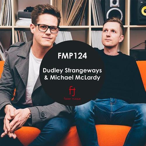 Fasten Musique Podcast 124 | Dudley Strangeways & Michael McLardy