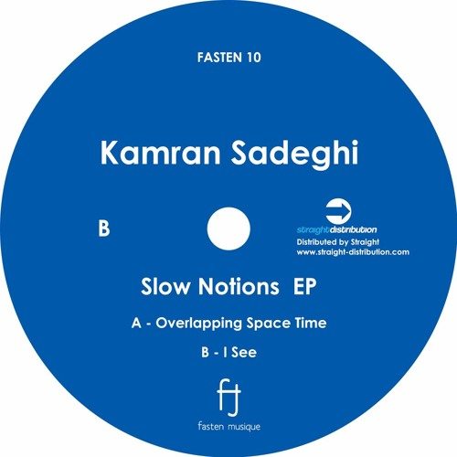 Kamran Sadeghi - Slow Notions EP