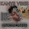Kanye Vibes Hupenyu Mutoro Mp3