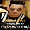 Millind Gaba Maine Socha The Aaj Ma Na Piyu | Full Song | New Song 2017 | S D MUSIC