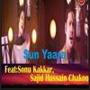 Sun Yaara, Sonu Kakkar ,sajid Hussain Chakoo ,New Cover Song 2017 - S D MUSIC INIDA