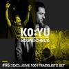 KO:YU pres. Soundcheck Radio: Episode 095 [Exclusive 1001 Tracklists Set]
