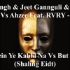 Download Arijit Singh, Jeet Gannguli, O2SRK Vs Ahzee Ft RVRY - Baatein Ye Kabhi Na But A Lie (Shaling Edit) Mp3