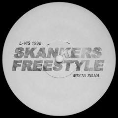 L-VIS 1990 x MISTA SILVA - SKANKERS FREESTYLE