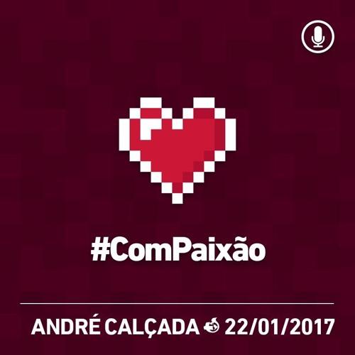 #ComPaixão - 22/01/2017 - André Calçada