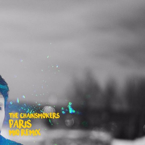 The Chainsmokers - Paris (Mio Remix)