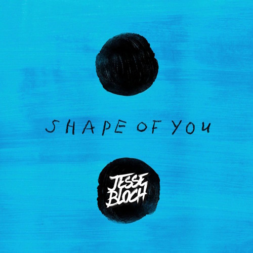 Ed Sheeran - Shape Of You (Jesse Bloch Bootleg) [FREE DOWNLOAD]