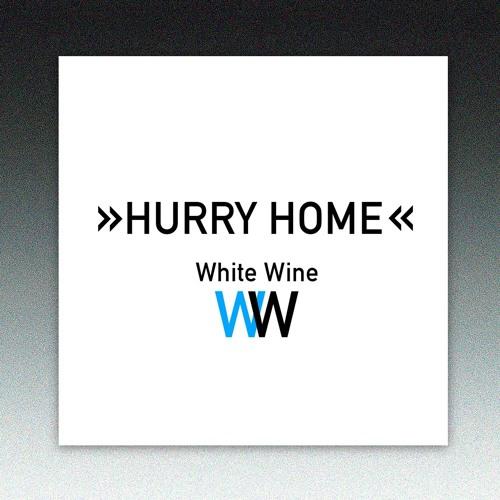 White Wine — »Hurry Home« Digital