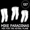 Mike Paradinas Mix For The Astral Plane