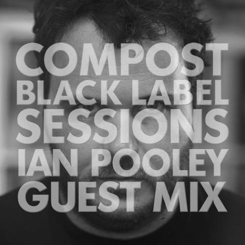 CBLS 397 | Compost Black Label Sessions | Ian Pooley | Guestmix