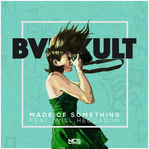 bvd kult - Made Of Something (feat  Will Heggadon) [NCS