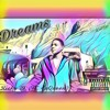 Dreams (Ft. LuQueen)