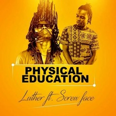 Luther ft screwface - P.E.(Physical Education)