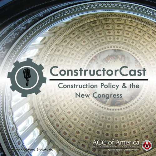 ConstructorCast: Construction Policy & the New Congress
