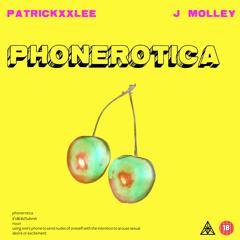 Phonerotica - PatricKxxLee feat. J Molley