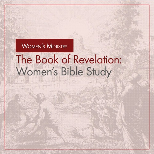 Book of Revelation: Women's Bible Study 3