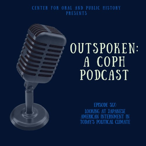 Episode Six:  Looking at Japanese American Internment in Today's Political Climate