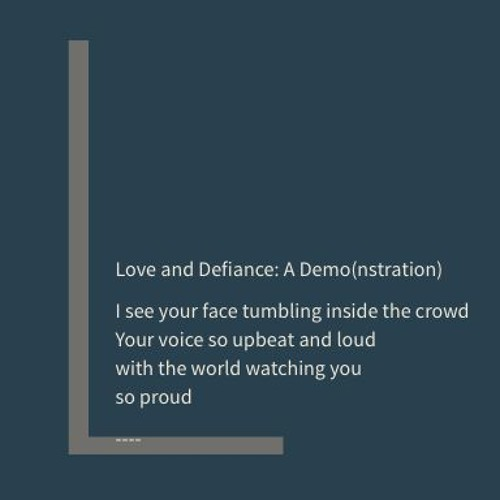 Love And Defiance: a Demo(nstration)