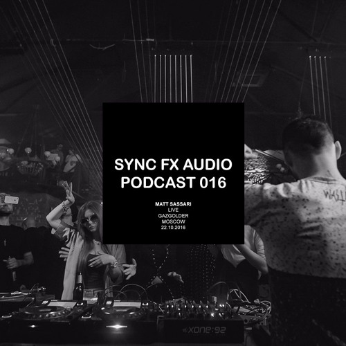 Sync Fx Audio Podcast - 016: Matt Sassari