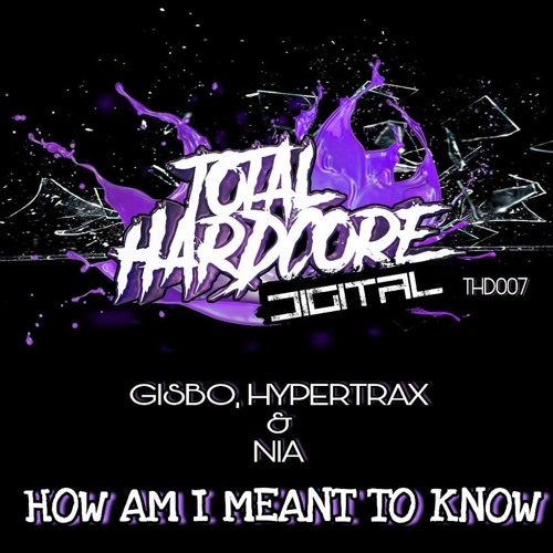 OUT NOW!!! *THD007* - Gisbo, HyperTrax & Nia - How Am I Meant To Know
