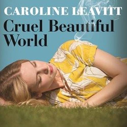 CRUEL BEAUTIFUL WORLD by Caroline Leavitt, read by Xe Sands