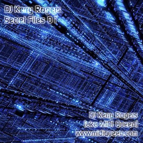 DJ Kerry Rogers - Secret Files 01