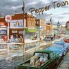 Pepper Town (Collab with Tony Harris & PJ Project & DLynn)