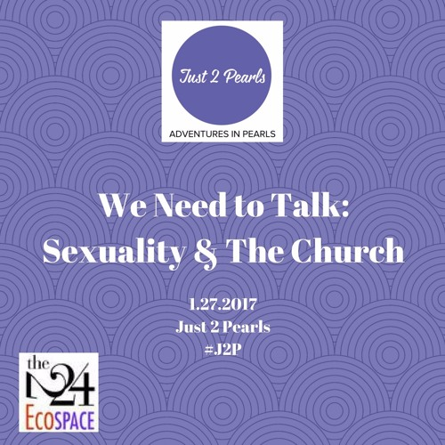 We Need to Talk: Sexuality & The Church