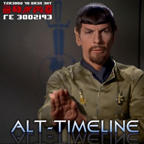 Episode 37 // Alt-Timeline
