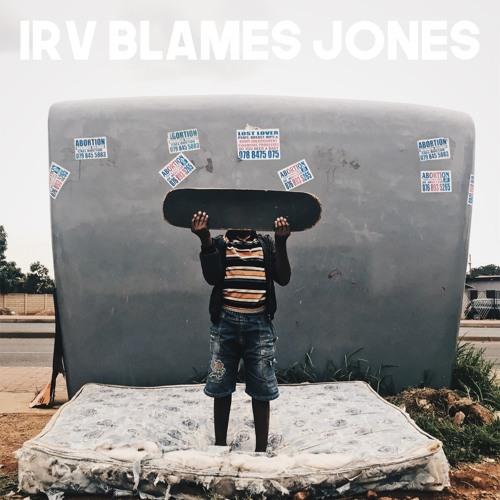 IRV BLAMES JONES 🚬