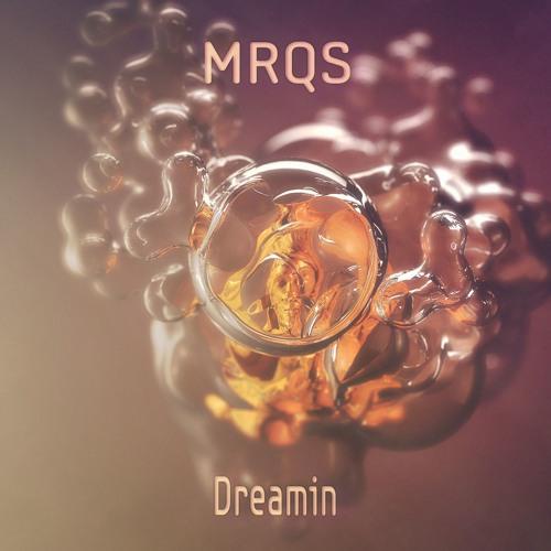 MRQS - Dreamin