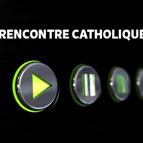 Rencontre catholique