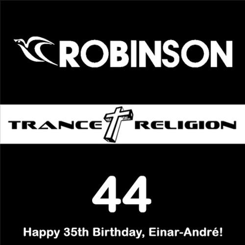 Robinson - Trance Religion 44 - 27.01.17 - Happy 35th, Einar-André!