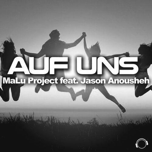 Malu Project & Jason Anousheh - Auf Uns (Farbenblind Radio Edit)