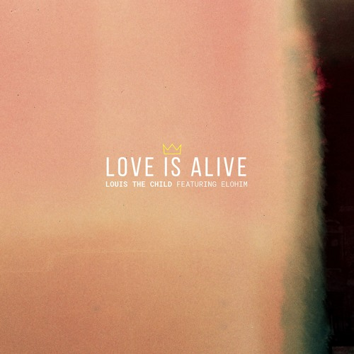 Love Is Alive (feat. Elohim)