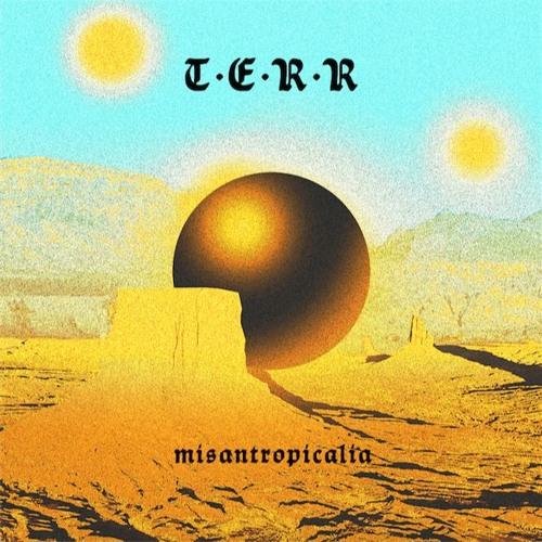 TERR - Misantropicalia (OUT NOW)
