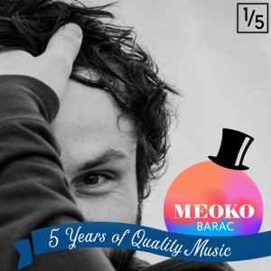Barac - 5 Years of Quality Music MEOKO Exclusive Podcast 1/5