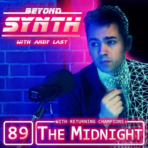 Beyond Synth - 89 - The Midnight