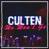CULTEN - We Won't Go (Original Mix)
