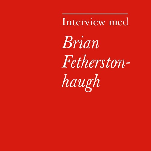 Interview med Brian Fetherstonhaugh