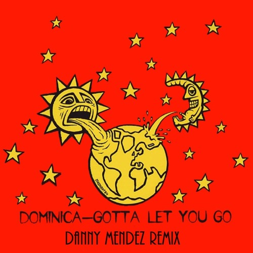 Dominica - Gotta Let You Go (Danny Mendez Remix)