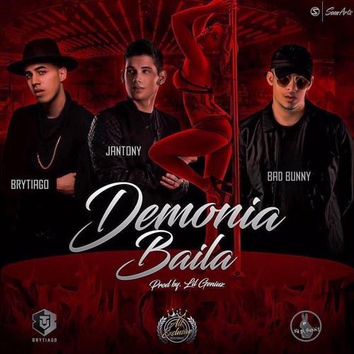Demonia Baila - Bad Bunny ✘ Brytiago ✘ Jantony