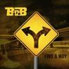 B.o.B - Find A Way