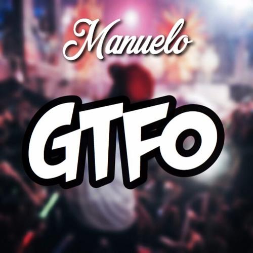 Manuelo - GTFO (Original Mix)