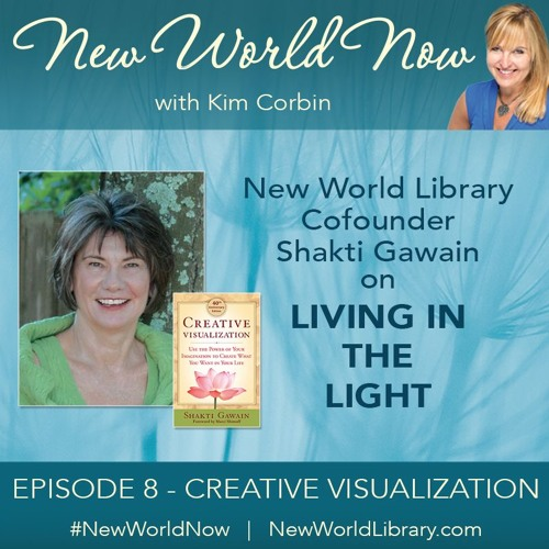 Episode 8: Shakti Gawain on Living in the Light