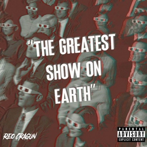 Reo Cragun ~ The Greatest Show on Earth
