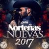 Norteñas Nuevas Febrero Mix 2017 Dj Tito #TeamPZS