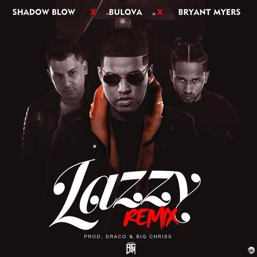 Bulova Ft. Bryant Myers, Shadow Blow - Lazzy Remix