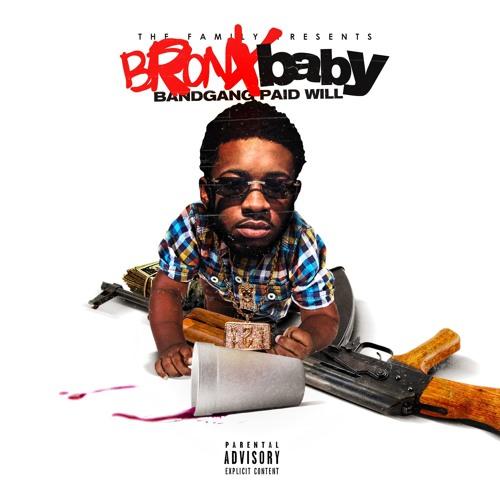 BandGang Paid Will Bronx Baby