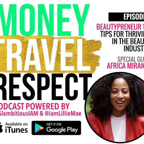 Ep 3: How to Thrive in the Beauty Industry ft. Africa Miranda